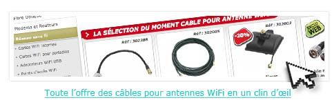 Toute l'offre des câbles pour antennes WiFi en un clin d'œil