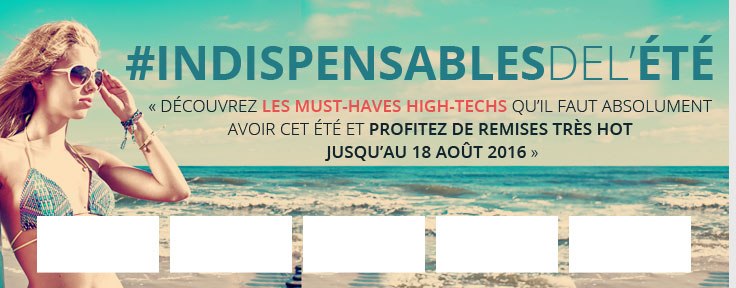 LES MUST-HAVES HIGH-TECH