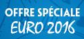 Offre spéciale Euro 2016